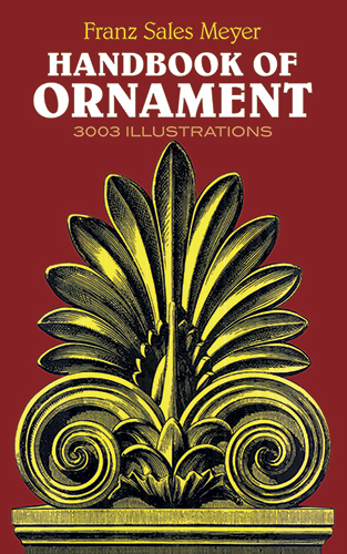 Handbook of Ornament by Franz Sales Meyer